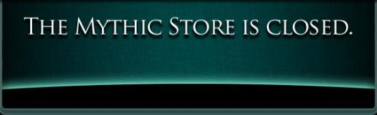 Mythic Store closed sign.