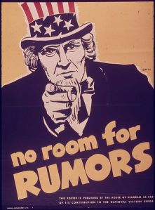 "A wartime poster that says, ""No room for rumors""."