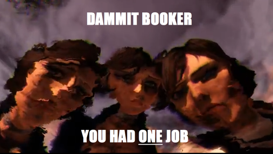 DAMMIT BOOKER - YOU HAD ONE JOB and this is how it ends up?