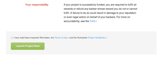 "Kickstarter's creator responsibility statement: ""If your project is successfully funded, you are required to fulfill all rewards or refund any backer whose reward you do not or cannot fulfill. A failure to do so could result in damage to your reputation or even legal action by your backers."""
